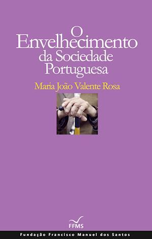 O Envelhecimento da Sociedade Portuguesa