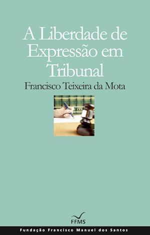 A Liberdade de Expressão em Tribunal