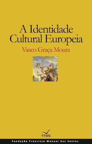 A Identidade Cultural Europeia af Vasco Graça Moura
