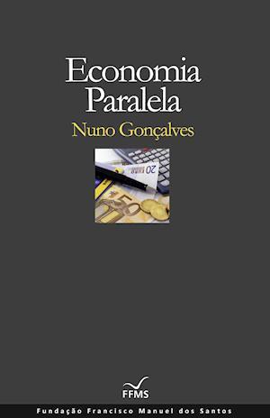 Economia Paralela af Nuno Vilarinho Gonçalves