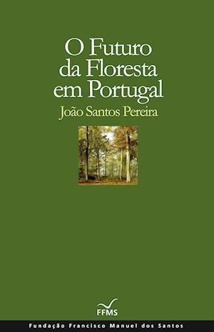 O Futuro da Floresta em Portugal