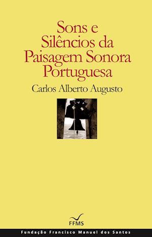 Sons e Silêncios da Paisagem Sonoroa Portuguesa