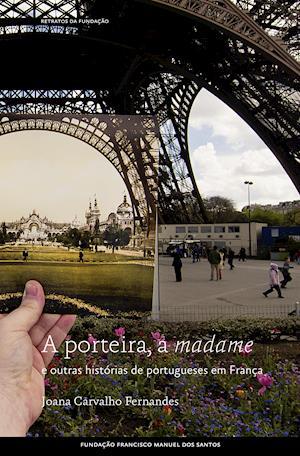 A Porteira, a madame e outras histórias de portugueses em França