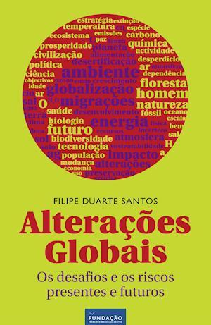Alterações Globais: os Desafios e os Riscos Presentes e  Futuros