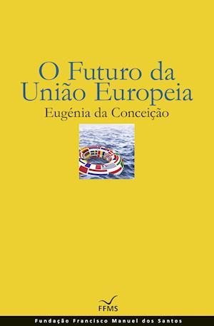 O Futuro da União Europeia af Eugénia Conceição