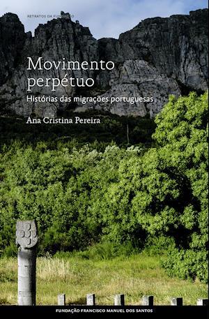 Movimento perpétuo - Histórias da Migração Portuguesa