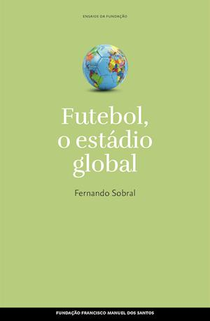 Futebol, o estádio global af Fernando Sobral