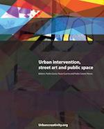 Urban Intervention, Street Art and Public Space