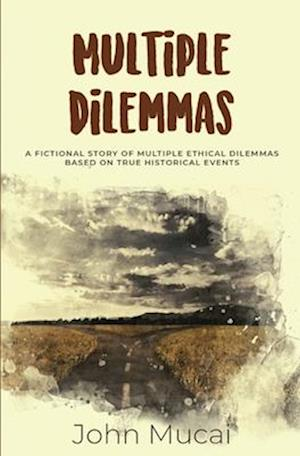 MULTIPLE DILEMMAS: A fictional story of multiple ethical dilemmas in real-life settings