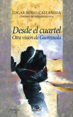 Desde el cuartel af Edgar Rubio Castaneda