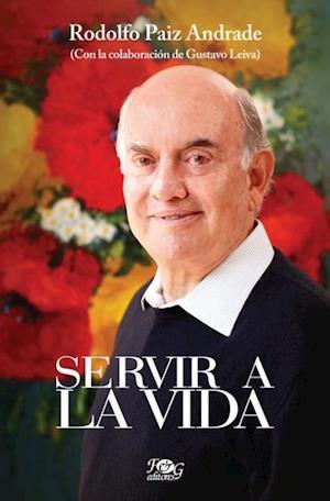 Servir a la vida af Rodolfo Paiz Andrade
