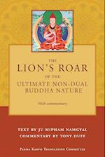 The Lion's Roar of the Ultimate Non-Dual Buddha Nature by Ju Mipham with Commentary by Tony Duff