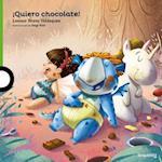 ¡Quiero chocolate!/ I Want Chocolate! af Leonor Bravo