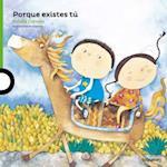 Porque Existes Tu ( Because You Exist ) Spanish Edition (Serie Verde Album Ilustrado)