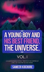 Young Boy And His Best Friend, The Universe. Vol. I.