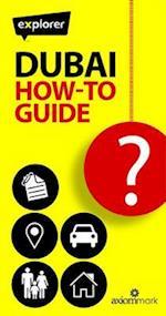Dubai How-to Guide (Explorer How to Guides)
