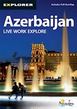 Azerbaijan Complete Residents Guide (Live Work Explore Guides)