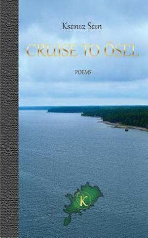 CRUISE TO ÖSEL: Poems