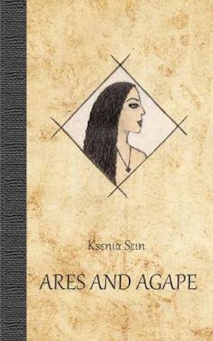 Bog, paperback Ares and Agape af Ksenia Sein