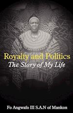 Royalty and Politics. The Story of My Life