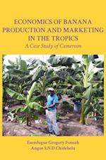 Economics of Banana Production and Marketing in the Tropics