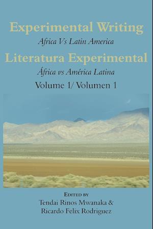 Experimental Writing: Africa vs Latin America Vol 1: Literatura Experimental: África vs América Latina Vol 1