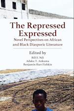 The Repressed Expressed: Novel Perspectives on African and Black Diasporic Literature