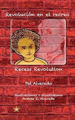Revolucion En El Recreo * Recess Revolution af Pat Alvarado