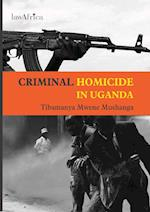 Criminal Homicide in Uganda. a Sociological Study of Violent Deaths in Ankole, Kigezi and Toro Districts of Western Uganda af Tibamanya Mwene Mushanga