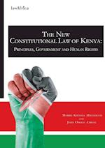 The New Constitution of Kenya. Principles, Government and Human Rights af John Osogo Ambani, Morris Kiwinda Mbondenyi