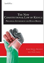 New Constitutional Law of Kenya. Principles, Government and Human Rights af Morris Kiwinda Mbondenyi