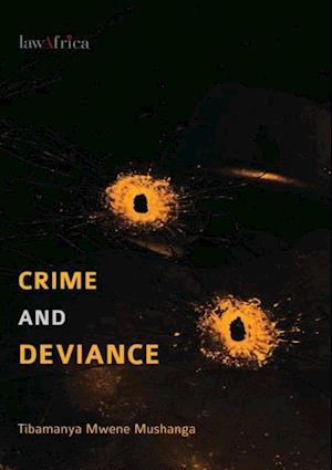 Crime and Deviance af Tibamanya Mwene Mushanga