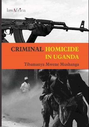 Criminal Homicide in Uganda af Tibamanya Mwene Mushanga