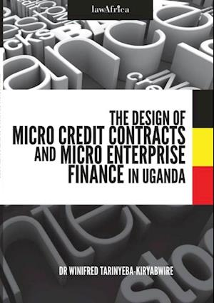 Design of Micro Credit Contracts and Micro Enterprise Finance in Uganda