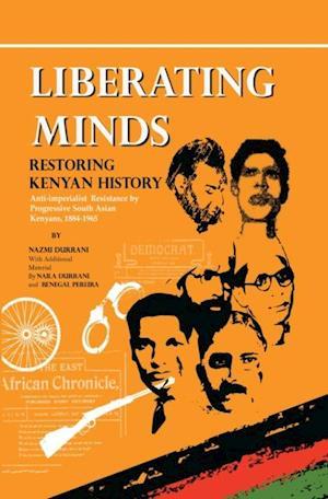 Liberating Minds, Restoring Kenyan History af Nazmi Durrani