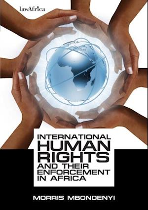 International Human Rights and their Enforcement in Africa af Morris Kiwinda Mbondenyi