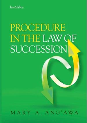 Procedure in the Law of Succession in Kenya af Mary A Ang awa
