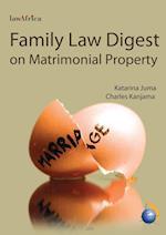Family Law Digest: Matrimonial Property af Charles Kanjama, Katarina Juma