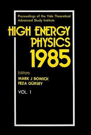 High Energy Physics 1985 - Proceedings Of The Yale Theoretical Advanced Study Institute (In 2 Volumes)