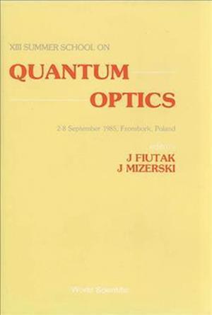 Quantum Optics - Proceedings Of The 13th Summer School