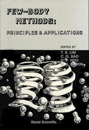 Few-body Methods: Principles And Applications - Proceedings Of The International Symposium On Few-body Methods And Their Applications In Atomic, Molecular & Nuclear Physics, And Chemistry