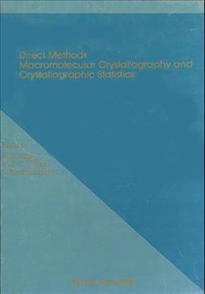 Direct Methods, Macromolecular Crystallography And Crystallographic Statistics - Proceedings Of Winter School