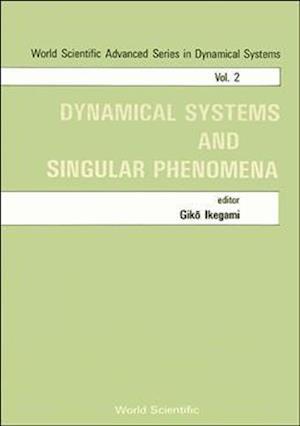 Dynamical Systems And Singular Phenomena - Proceedings Of The Symposium