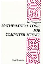 Mathematical Logic for Computer Science (World Scientific Series in Computer Science, nr. 13)