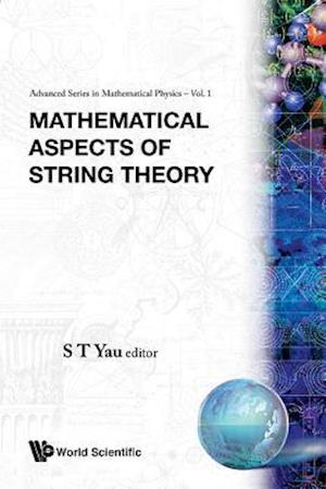Mathematical Aspects Of String Theory - Proceedings Of The Conference On Mathematical Aspects Of String Theory