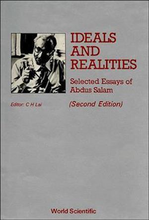 Ideals And Realities: Selected Essays Of Abdus Salam (2nd Edition)