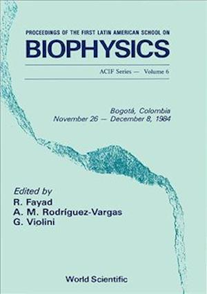 Biophysics - Proceedings Of The First Latin American School