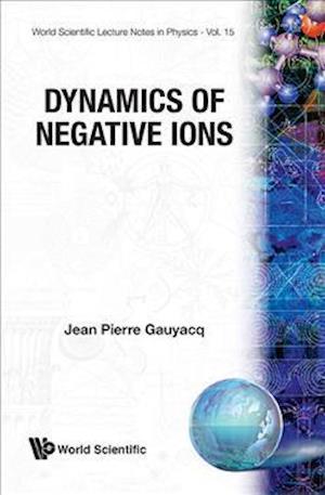 Dynamics Of Negative Ions