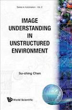 Image Understanding in Unstructured Envi (Series in Automation, nr. 2)