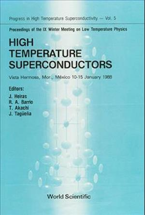 High Temperature Superconductors - Proceedings Of The Ix Winter Meeting On Low Temperature Physics